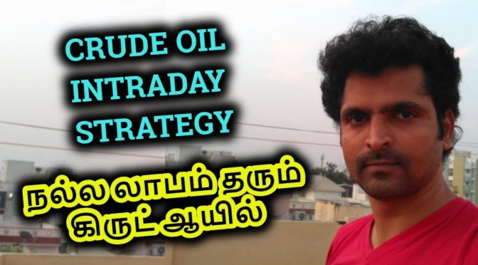 Crude Oil Trading Tips In Tamil Crude Oil Intraday